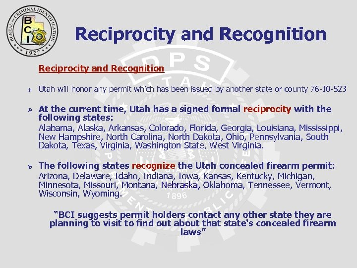 Reciprocity and Recognition Utah will honor any permit which has been issued by another