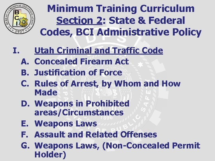 Minimum Training Curriculum Section 2: State & Federal Codes, BCI Administrative Policy I. A.