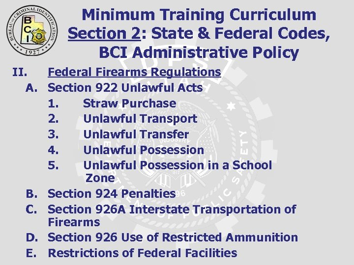 Minimum Training Curriculum Section 2: State & Federal Codes, BCI Administrative Policy II. Federal