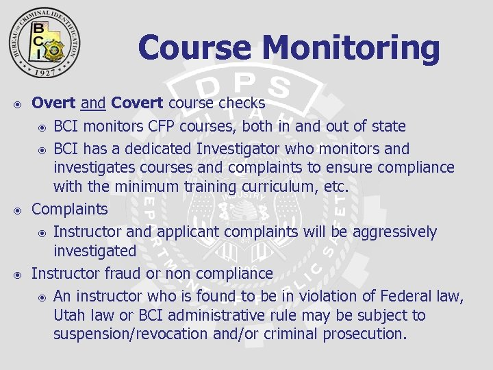 Course Monitoring Overt and Covert course checks BCI monitors CFP courses, both in and
