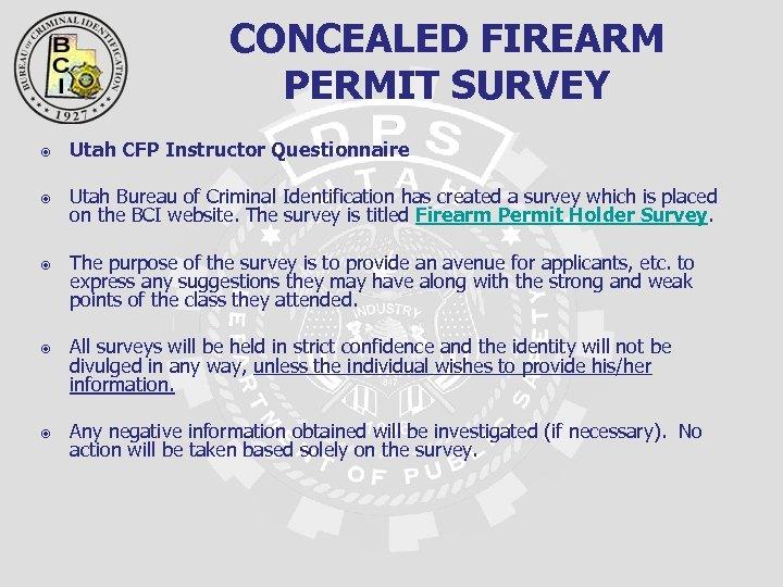 CONCEALED FIREARM PERMIT SURVEY Utah CFP Instructor Questionnaire Utah Bureau of Criminal Identification has