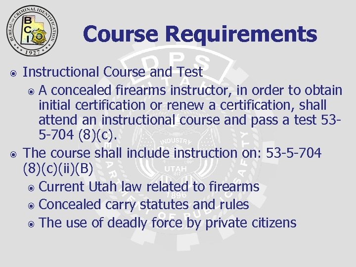 Course Requirements Instructional Course and Test A concealed firearms instructor, in order to obtain