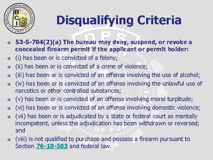 Disqualifying Criteria 53 -5 -704(2)(a) The bureau may deny, suspend, or revoke a