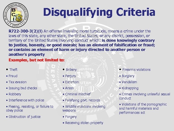 Disqualifying Criteria R 722 -300 -3(2)(l) An offense involving moral turpitude, means a