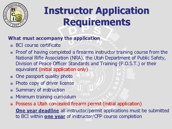 Instructor Application Requirements What must accompany the application BCI course certificate Proof of having