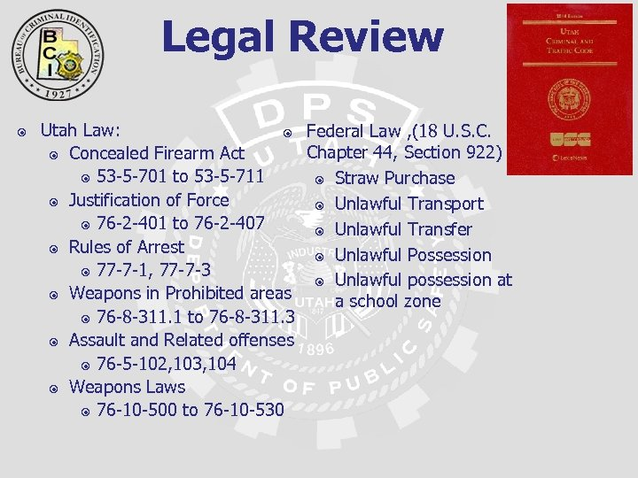 Legal Review Utah Law: Federal Law , (18 U. S. C. Chapter 44, Section