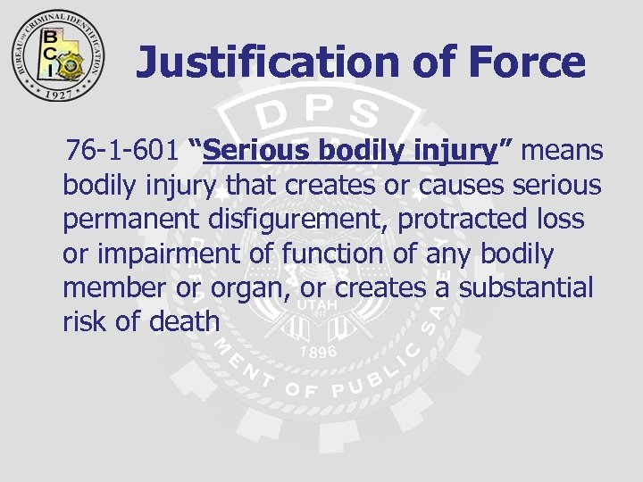 "Justification of Force 76 -1 -601 ""Serious bodily injury"" means bodily injury that creates"