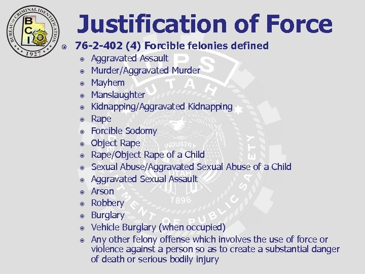 Justification of Force 76 -2 -402 (4) Forcible felonies defined Aggravated Assault Murder/Aggravated Murder