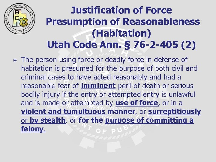 Justification of Force Presumption of Reasonableness (Habitation) Utah Code Ann. § 76 -2 -405