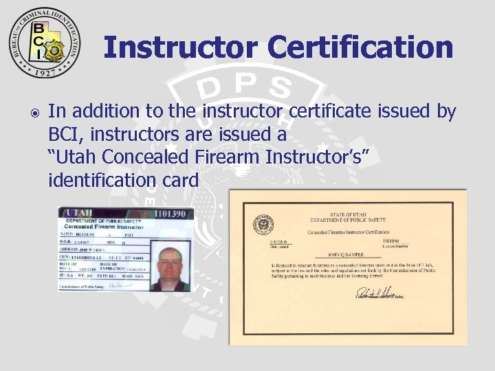 Instructor Certification In addition to the instructor certificate issued by BCI, instructors are issued
