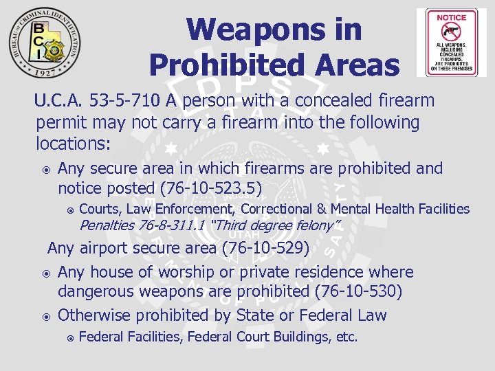 Weapons in Prohibited Areas U. C. A. 53 -5 -710 A person with a