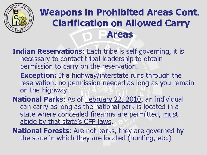 Weapons in Prohibited Areas Cont. Clarification on Allowed Carry Areas Indian Reservations: Each tribe