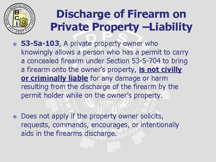 Discharge of Firearm on Private Property –Liability 53 -5 a-103, A private property owner
