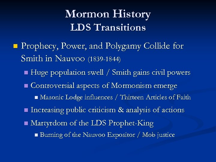 Mormon History LDS Transitions n Prophecy, Power, and Polygamy Collide for Smith in Nauvoo