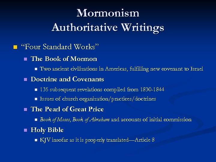 """Mormonism Authoritative Writings n """"Four Standard Works"""" n The Book of Mormon n n"""
