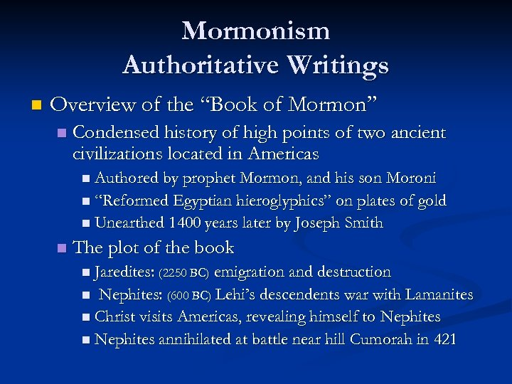 "Mormonism Authoritative Writings n Overview of the ""Book of Mormon"" n Condensed history of"