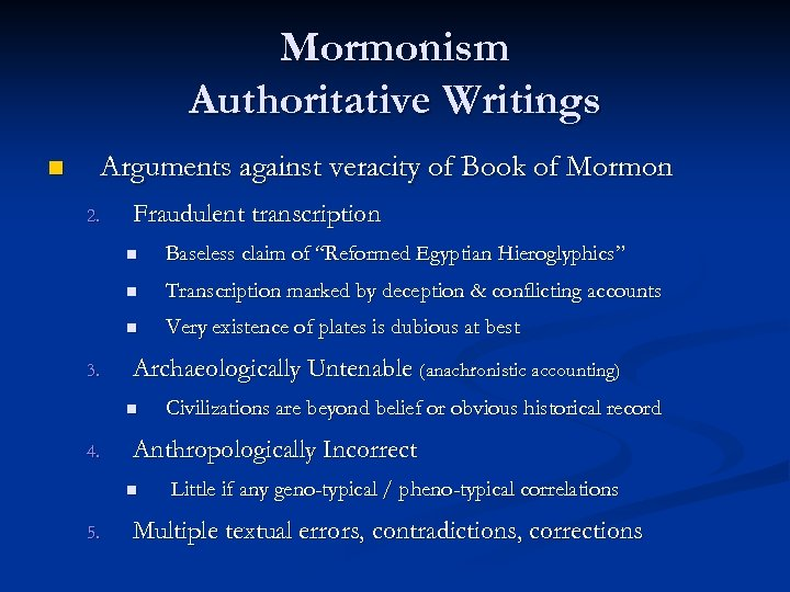 Mormonism Authoritative Writings n Arguments against veracity of Book of Mormon 2. Fraudulent transcription