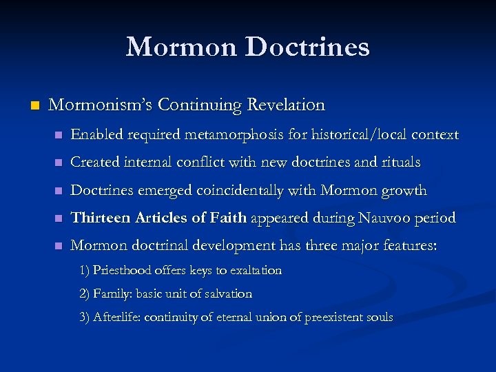 Mormon Doctrines n Mormonism's Continuing Revelation n Enabled required metamorphosis for historical/local context n