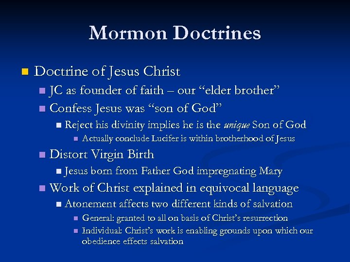 Mormon Doctrines n Doctrine of Jesus Christ JC as founder of faith – our