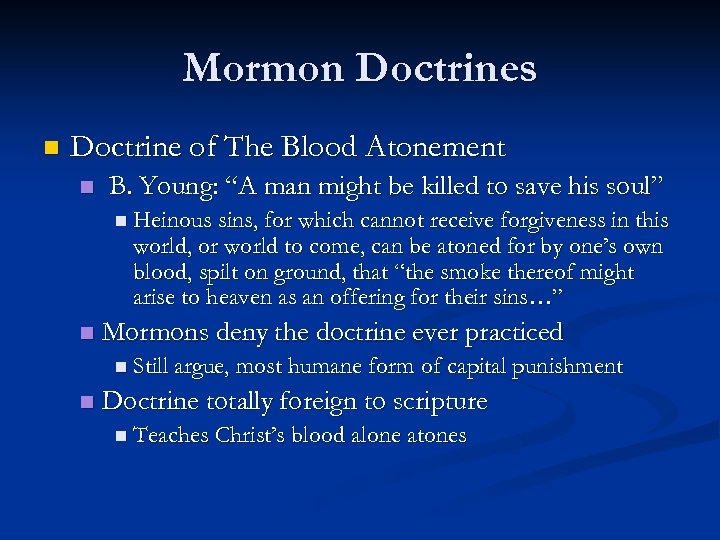 "Mormon Doctrines n Doctrine of The Blood Atonement n B. Young: ""A man might"
