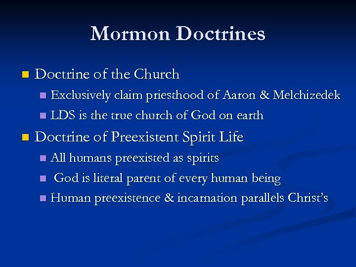Mormon Doctrines n Doctrine of the Church Exclusively claim priesthood of Aaron & Melchizedek