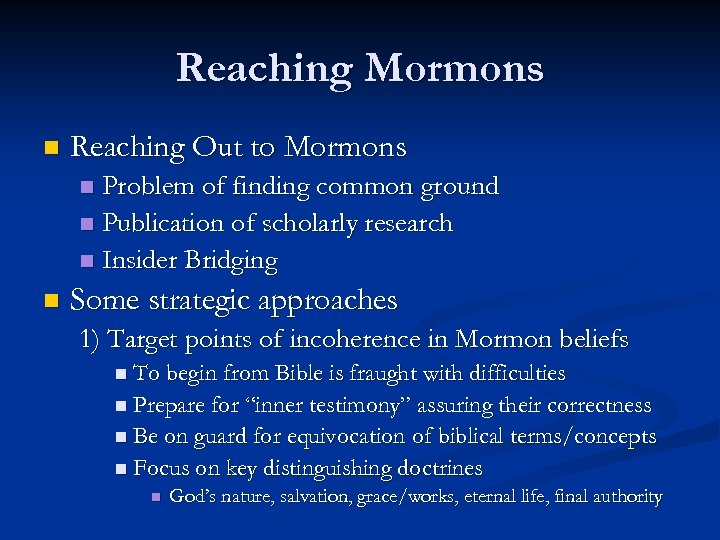 Reaching Mormons n Reaching Out to Mormons Problem of finding common ground n Publication