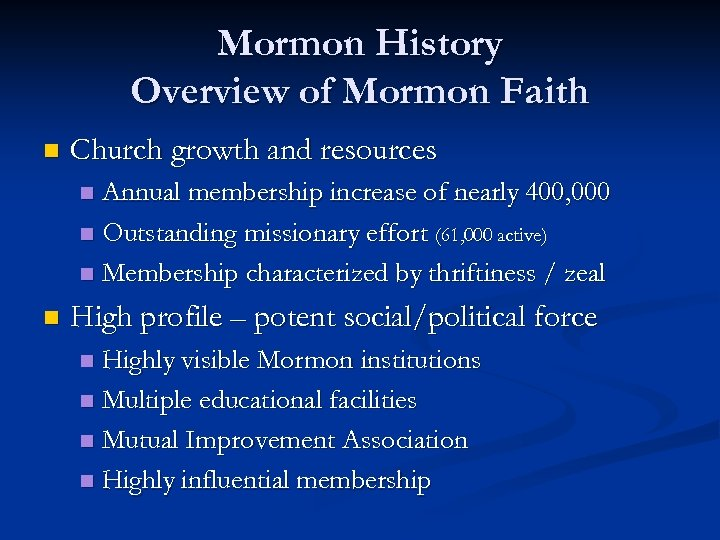 Mormon History Overview of Mormon Faith n Church growth and resources Annual membership increase