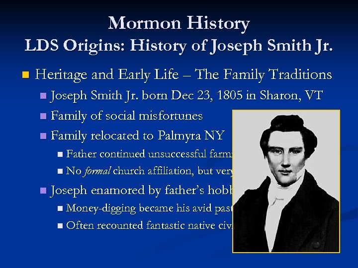 Mormon History LDS Origins: History of Joseph Smith Jr. n Heritage and Early Life