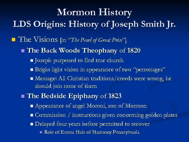 "Mormon History LDS Origins: History of Joseph Smith Jr. n The Visions [in ""The"
