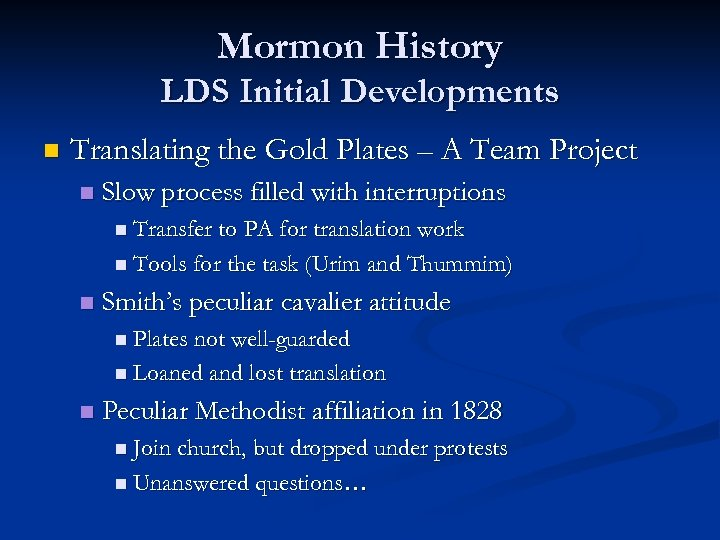 Mormon History LDS Initial Developments n Translating the Gold Plates – A Team Project
