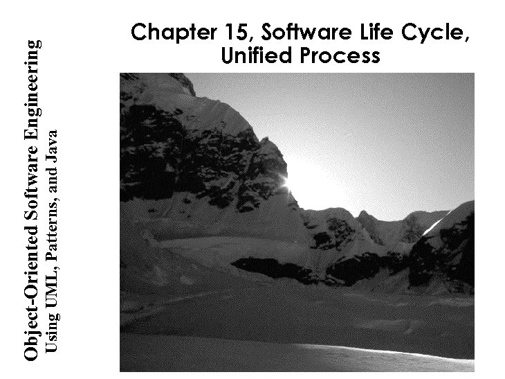 Using UML, Patterns, and Java Object-Oriented Software Engineering Chapter 15, Software Life Cycle, Unified