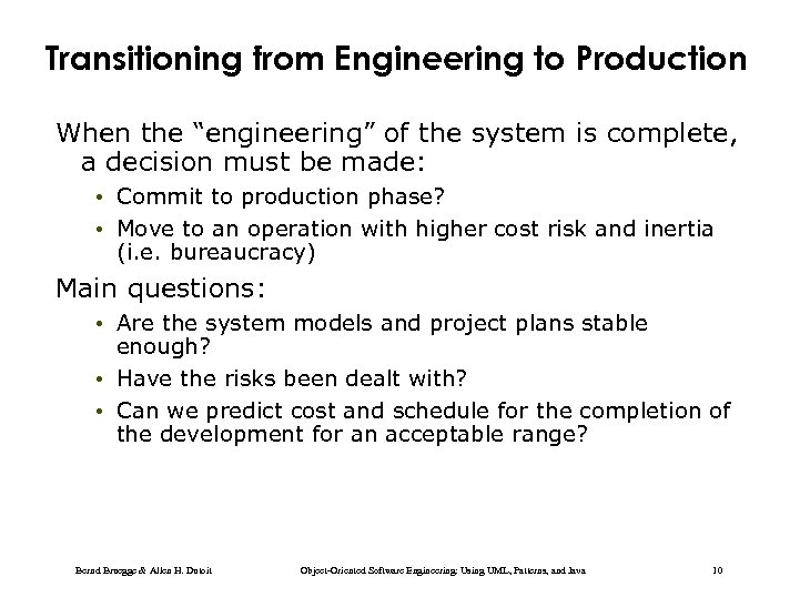"Transitioning from Engineering to Production When the ""engineering"" of the system is complete, a"