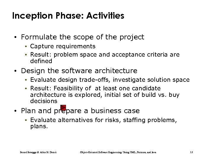 Inception Phase: Activities • Formulate the scope of the project • Capture requirements •