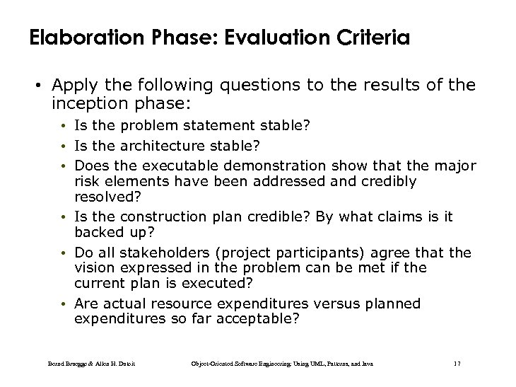 Elaboration Phase: Evaluation Criteria • Apply the following questions to the results of the