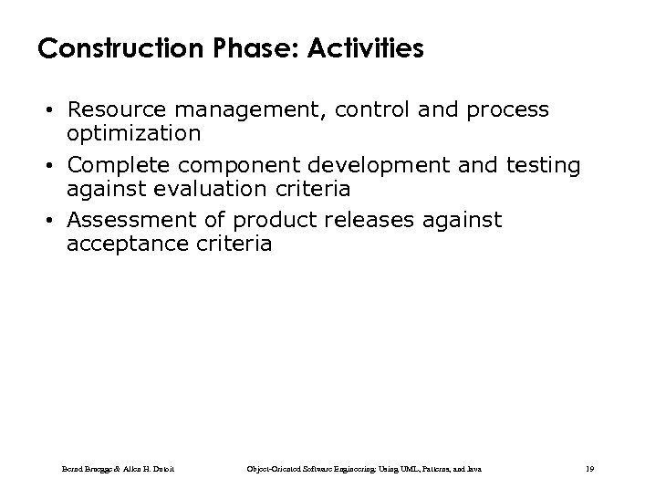Construction Phase: Activities • Resource management, control and process optimization • Complete component development