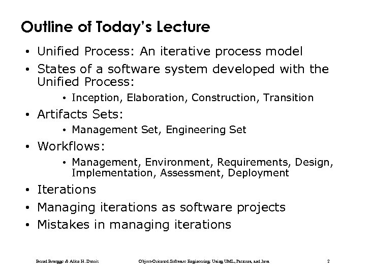 Outline of Today's Lecture • Unified Process: An iterative process model • States of