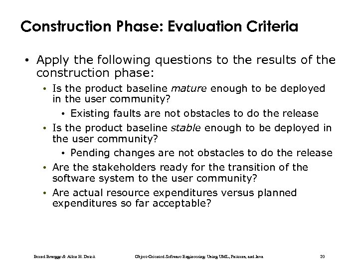 Construction Phase: Evaluation Criteria • Apply the following questions to the results of the
