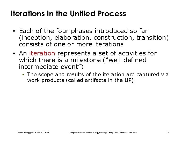 Iterations in the Unified Process • Each of the four phases introduced so far