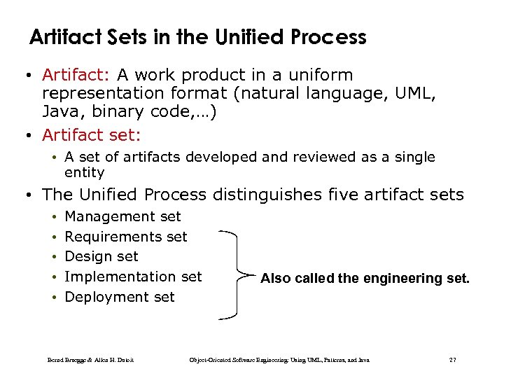 Artifact Sets in the Unified Process • Artifact: A work product in a uniform
