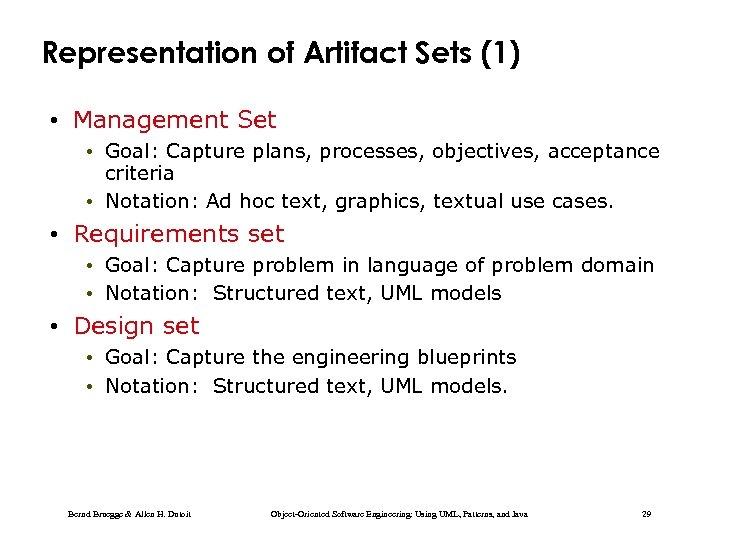 Representation of Artifact Sets (1) • Management Set • Goal: Capture plans, processes, objectives,