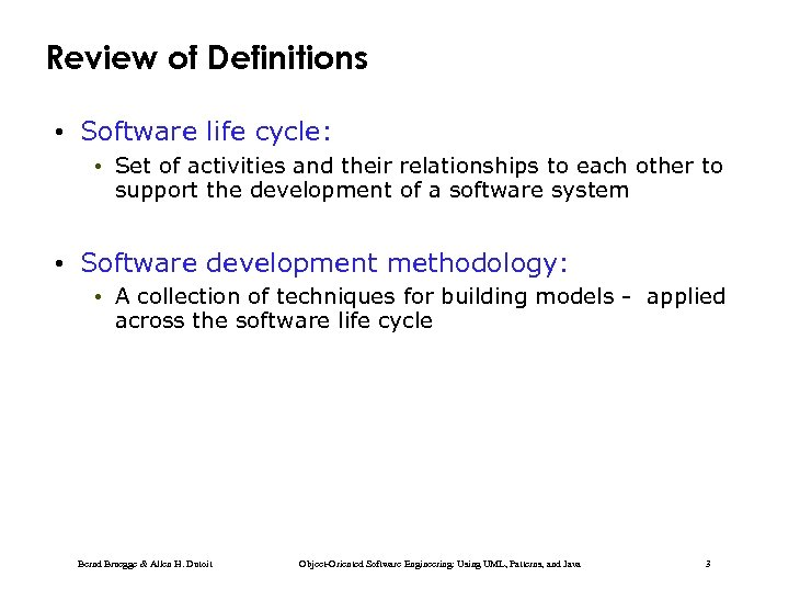 Review of Definitions • Software life cycle: • Set of activities and their relationships