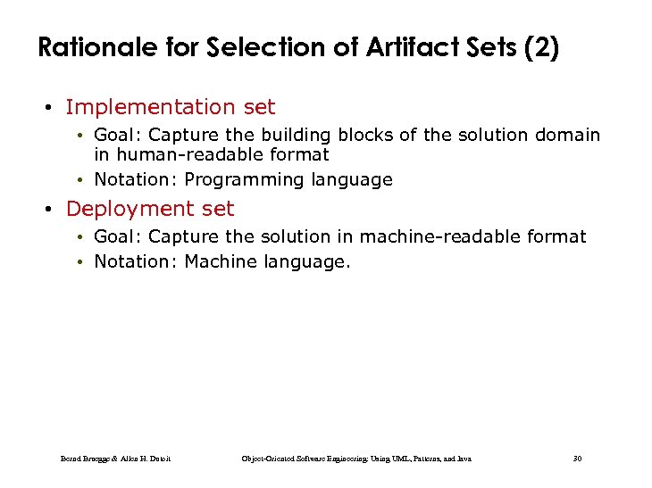 Rationale for Selection of Artifact Sets (2) • Implementation set • Goal: Capture the