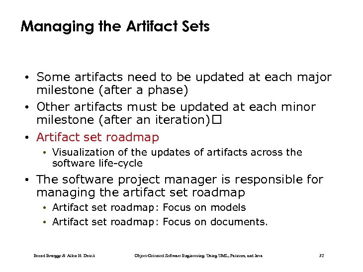 Managing the Artifact Sets • Some artifacts need to be updated at each major