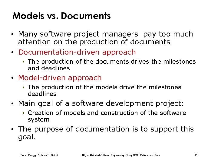 Models vs. Documents • Many software project managers pay too much attention on the