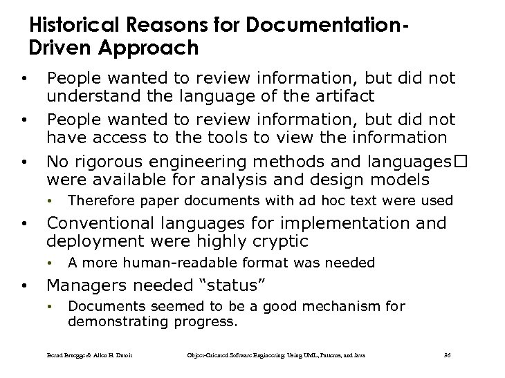 Historical Reasons for Documentation. Driven Approach • • • People wanted to review information,