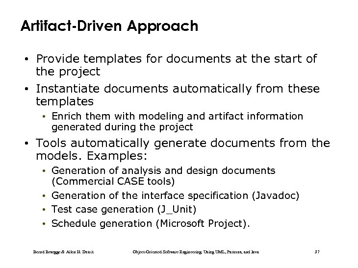 Artifact-Driven Approach • Provide templates for documents at the start of the project •