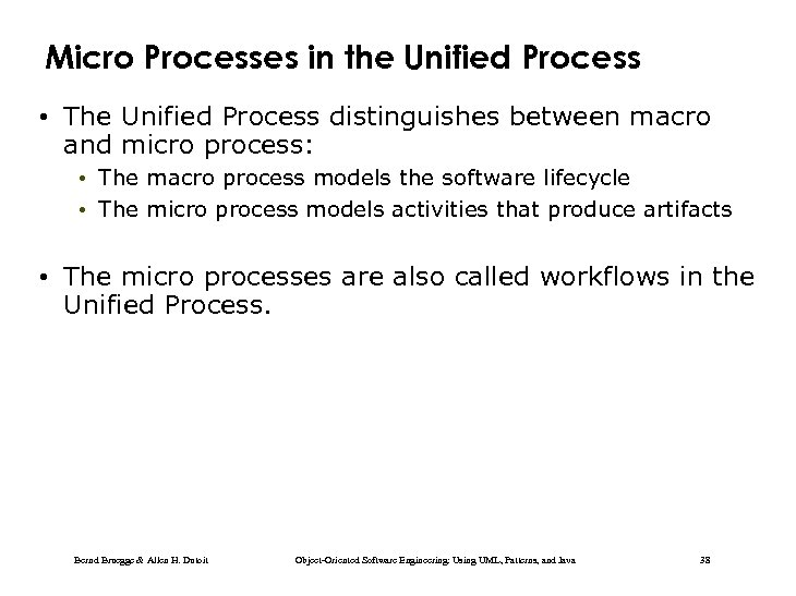 Micro Processes in the Unified Process • The Unified Process distinguishes between macro and
