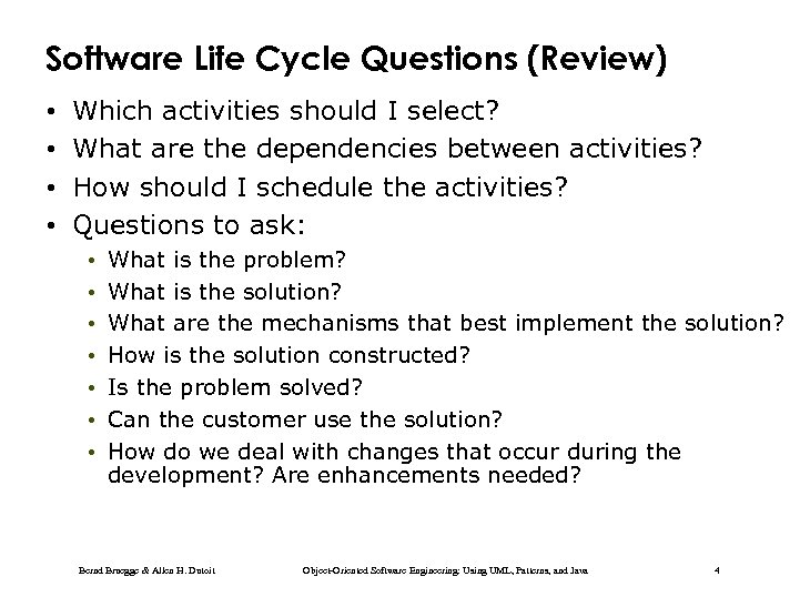 Software Life Cycle Questions (Review) • • Which activities should I select? What are