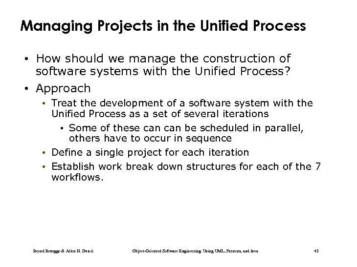 Managing Projects in the Unified Process • How should we manage the construction of