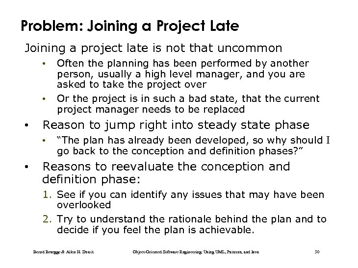 Problem: Joining a Project Late Joining a project late is not that uncommon •
